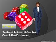 6 Things You Need To Learn Before You Start A New Business