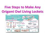 Five Steps to Make Any Origami Owl Living Lockets
