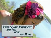 Types of Hair Accessories - Hair Pins, Bows and More