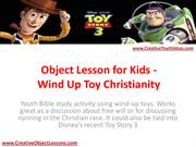 Object Lesson for Kids - Wind Up Toy Christianity