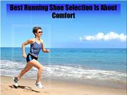 Best Running Shoe Selection Is About Comfort