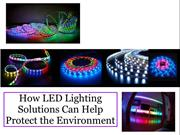 How LED Lighting Solutions Can Help Protect the Environment