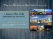 7 Famous Man Made Structure in the world