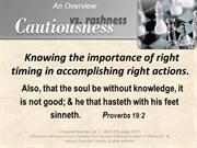 CautionVsRashness-Knowing How important Right Timing is 2 Right Action