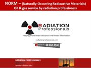 NORM – Oil & gas radiation safety service by radiation professionals
