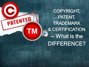Difference between Copyright, Patent, Trademark and Certification