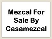 Mezcal For Sale By Casamezcal