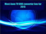 Must-have TV DVR converter box for 2015