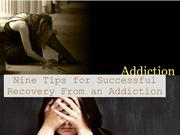 Nine Tips for Successful Recovery From an Addiction