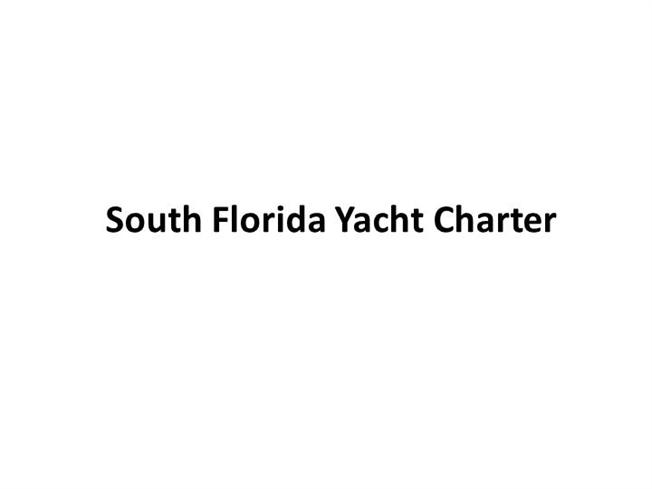 Party Yacht Charters Fort Lauderdale South Florida Yacht Charter Authorstream