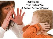 200 Things That makes You A Perfect Sensory Parent