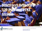 Differences Between a 529 Plan and UTMA Account