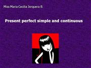 Present perfect simple and C.