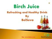 Discover The Healthy Qualities of Birch Juice