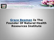 Grace Beaman Is The Founder Of Natural Health Resources Institute