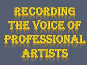 Recording The Voice of Professional Artists