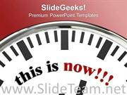 WHITE CLOCK WITH WORD THIS IS NOW POWERPOINT TEMPLATE