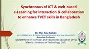 Synchronous of ICT & Web-based e-Learning in TVET - Dr.M.A. Raihan