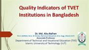 Quality Indicators of TVET Institutions in Bangladesh - Dr.M.A.Raihan
