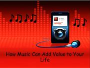 How Music Can Add Value to Your Life
