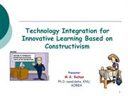 Constructivism, Technology integration - Dr.M.A.Raihan