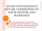 Avoid Convenience but be Committed to your spouse and marriage