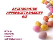 Integrated approach for banking gis203