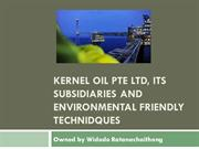 Kernel Oil Pte Ltd, Its subsidiaries and environment friendly techniqu