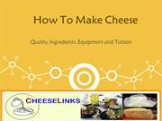 Learn about the Ingredients to make own cheese