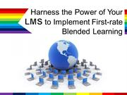 Harness the Power of Your LMS to Implement First-rate Blended Learning