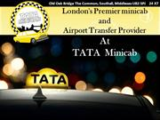 London's Premier minicab and Airport Transfer Provider At TATA Minicab