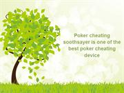 Poker cheating soothsayer is one of the best poker cheating device