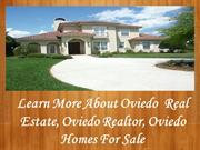 Learn More About Oviedo Real Estate, Oviedo Realtor, Oviedo Homes For