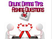 Online Dating Tips - Asking Questions
