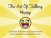 The Art of Talking Happy -Julio Licinio