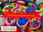 Flower Bouquets to Celebrate Life
