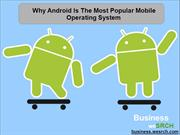 Why Android is the Most Popular Mobile Operating System