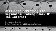 Affiliate Marketing For Beginners: Make Money On The Internet