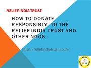 How to donate responsibly to the Relief India Trust and other NGOs