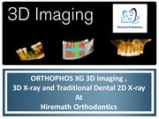 ORTHOPHOS XG 3D Imaging , 3D X-ray and Traditional Dental 2D X-ray at