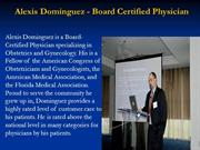 Alexis Dominguez - Board Certified Physician