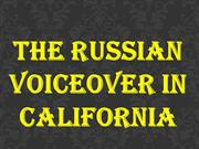 The Russian voiceover In California