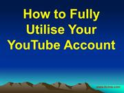 How to Fully Utilise Your YouTube Account