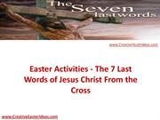 Easter Activities - The 7 Last Words of Jesus Christ From the Cross
