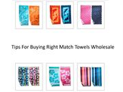 Tips For Buying Right Match Towels Wholesale