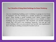 Top 5 Benefits of Using Metal Buildings for Home Workshop