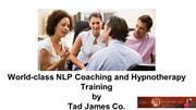 World-class NLP Coaching and Hypnotherapy Training by Tad James Co.
