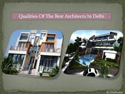 Qualities of the best architects in Delhi