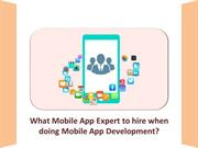 What Mobile App Expert to hire when doing Mobile App Development?