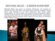 MICHAEL WILES - CAREER OVERVIEW
